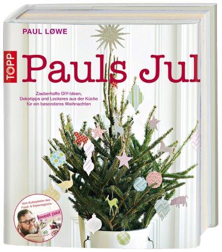 Pauls Jul Zauberhafte Diy Ideen Dekotipps Und Leckeres